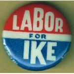 IKE 2R - Labor For IKE Campaign Button