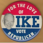 IKE 6F - For The Love Of IKE Vote Republican Campaign Button