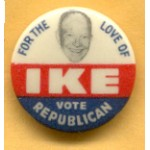 IKE 2J  - For The Love Of IKE Vote Republican Campaign Button