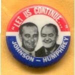 """LBJ 4J - """"Let Us Continue"""" Johnson - Humphrey Campaign Button"""