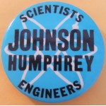 LBJ 2N - Scientists Engineers Johnson Humphrey Campaign Button