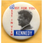 Kennedy JFK 5H - Best For You Best In View Kennedy Campaign Button