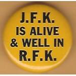 Kennedy RFK 16H - J.F.K. Is Alive & Well In R.F.K. Campaign Button