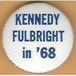 Kennedy 34L RFK - Kennedy Fulbright in '68 Campaign Button