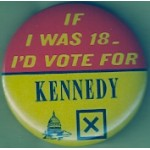 Kennedy EMK 32G  - If I was 18 I'd Vote For  Kennedy Campaign Button