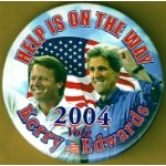 Kerry 1D - Help Is On The Way Vote Kerry Edwards 2004 Campaign Button