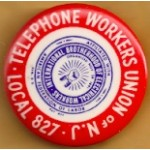 Labor 14C - Telephone Workers Union of N.J. Local 827 Campaign Button