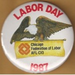 Labor 1K - Labor Day 1987 Chicago Federation of Labor AFL-CIO Labor Button