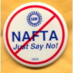Labor 25A - UAW NAFTA Just Say No Union Button
