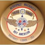 Labor 2J - Aerospace Machinists 1935 50 1985 Buy American District Lodge 751 Labor Button
