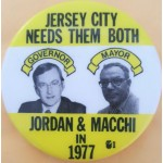 NJ 11T - Jersey City Needs Them Both Governor Jordan Mayor Macchi In 1977 Campaign Button