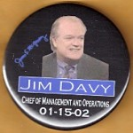 NJ 28N - James E McGreevey Jim Davy Chief of Management and Operations 01-15-02 Campaign Button