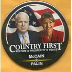 McCain 27B - Country First Reform Prosperity Peace McCain Palin Campaign Button