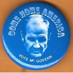 McGovern 11E -  Come Home America Vote McGovern Campaign Button