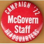 McGovern 4J -  Campaign '72 McGovern Staff Headquarters Campaign Button