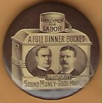 McKinley 1H - Employment For Labor A Full Dinner Bucket Prosperity Sound Money Good Markets Campaign Button