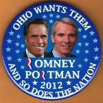 Romney 7D - Ohio Wants Them Romney Portman 2012 And So Does The Nation Campaign Button
