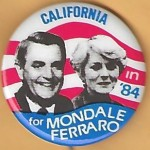 Mondale 12D - California in '84 for Mondale Ferraro Campaign Button