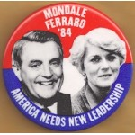 Mondale 22A - Mondale Ferraro '84 American Needs New Leadership Campaign Button