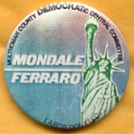 Mondale 6D - Multnomah  County Democratic Central Committee Mondale - Ferraro Campaign Button