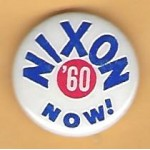 Nixon 11H - Nixon Now '60 Campaign Button