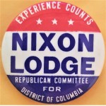 Nixon 12G - Experience Counts Nixon Lodge Republican Committee For District Of Columbia Campaign Button