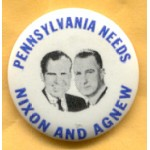 Nixon 44B - Pennsylvania  Needs Nixon And Agnew Campaign Button