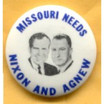 Nixon 47A  - Missouri Needs Nixon And Agnew Campaign Button