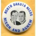 Nixon 56A  - North Dakota Needs Nixon And Agnew Campaign Button