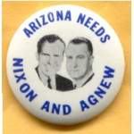 Nixon 74A - Arizona  Needs Nixon And Agnew Campaign Button