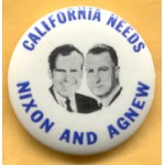 Nixon 76A - California  Needs Nixon And Agnew Campaign Button
