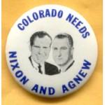 Nixon 77A  - Colorado  Needs Nixon And Agnew Campaign Button