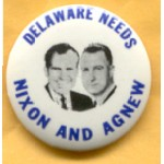 Nixon 79A - Delaware  Needs Nixon And Agnew Campaign Button