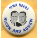 Nixon 86A - Iowa  Needs Nixon And Agnew Campaign Button