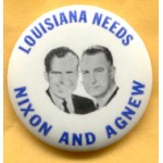 Nixon 89A - Louisiana  Needs Nixon And Agnew Campaign Button