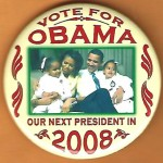 Obama 11E - Vote For Obama Our Next President in 2008 Campaign Button
