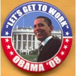 "Obama 17A - ""Let's Get To Work"" Obama '08 Campaign Button"