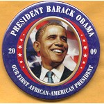 Obama 35A  - President Barack Obama 2009 Our First African-American President Campaign Button