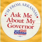 Clinton 133A -  I'm From Arkansas Ask Me About My Governor Bill Clinton For President Paper Sticker