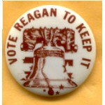 Reagan 53A - Vote Reagan To Keep It Campaign Button