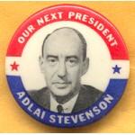 Stevenson 1E - Our Next President Adlai Stevenson Campaign Button