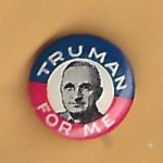Truman 1E - Truman For Me Campagin Button