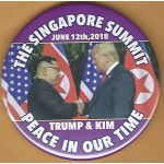 Trump 14F - The Singapore Summit June 12th , 2018  Trump & Kim Peace In Our Time  Campaign Button