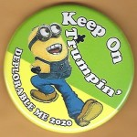 Trump 14G - Keep On Trumpin' Deplorable Me 2020  Campaign Button