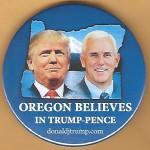Trump 18F - Oregon Belives In Trump - Pence Campaign Button