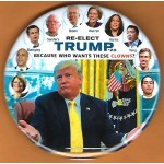 Trump 20A - Re- Elect Trump '20 Because Who Want These Clowns? Campaign Button