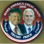 Trump 4E - Make America Great Again! 2016 President Trump V. President Pence Campaign Button