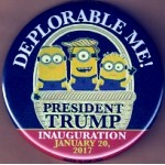Trump 5N - Deplorable Me!  President  Trump Inauguration January 20, 2017 Campaign Button