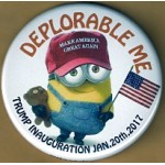 Trump 8L - Deplorable Me  Make America Great Again Trump Inauguration Jan. 20, 2017 Campaign Button