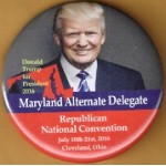 Trump 9T - Maryland Alternate Delegate Donald Trump for President 2016   Republican National Convention Cleveland Campaign Button